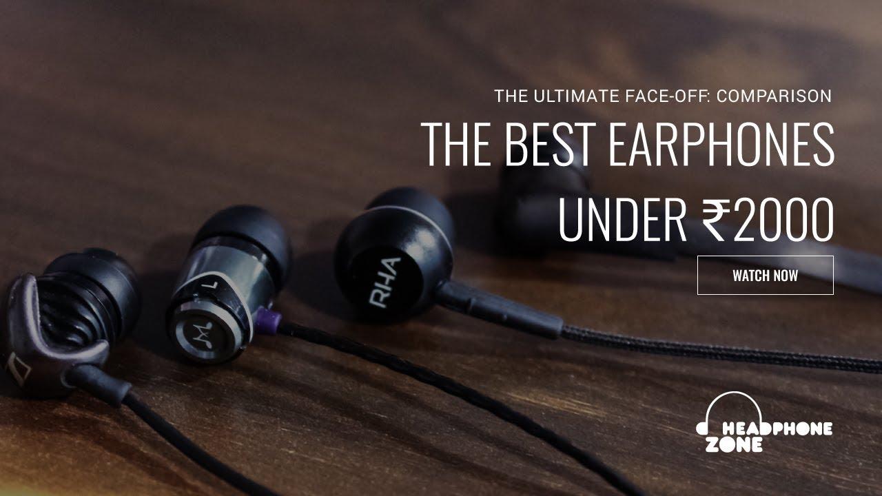 Comparing The Best Earphones Under 2000 Youtube