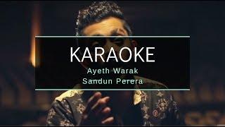 Ayeth Warak Sandun Perera Karaoke Original (without voice) with lyrics
