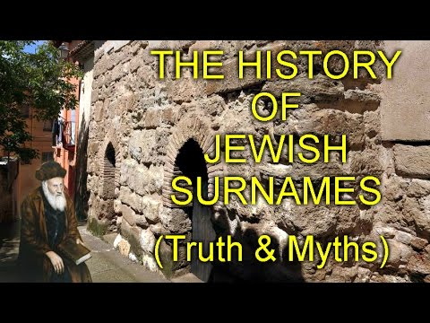 THE HISTORY OF JEWISH SURNAMES (Truth & Myths)