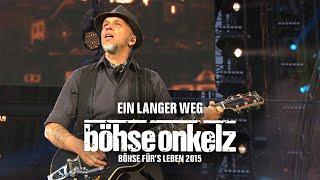 Böhse Onkelz - Ein langer Weg (Böhse für's Leben 2015)