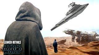 Star Wars Episode 9 Luke Takes Down A Star Destroyer! Leaked Details & More!