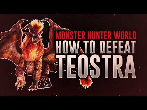 Monster Hunter World: How To Easily Defeat Teostra (Solo / Multiplayer)