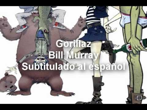 Gorillaz - Bill Murray Ft.The Bees (Subtitulado al español)  HD