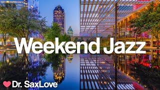 Weekend Jazz ❤️ Smooth Jazz Music For Having An Awesome Weekend