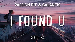 Passion Pit & Galantis – I FOUND U (Lyrics)