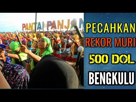REKOR MURI !! Festival 500 Dol - Hari jadi Propinsi Bengkulu [ 16 Nov 2017 ]