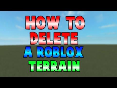 ROBLOX | How To Remove/Delete A Terrain in ROBLOX Studio [JULY 2016]