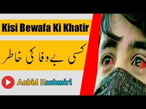 Kisi Bewafa Ki Khatir Whatsapp Status Video Song