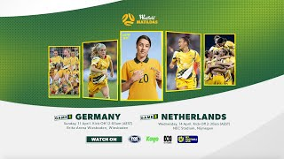 Westfield Matildas to face Germany April 11 and Netherlands April 14