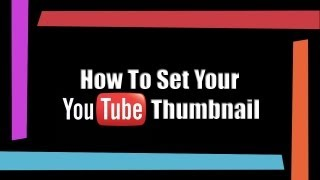 Set Youtube Thumbnail - How to Create a Youtube Thumbnail