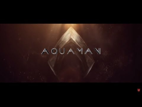 AQUAMAN DC Official Movie Trailer 2018   New Movie Trailers 2018