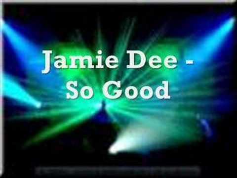 Jamie Dee - So Good