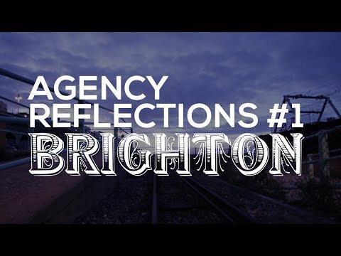 A trip to Brighton to meet top performing agencies: #AgencyReflections EP1