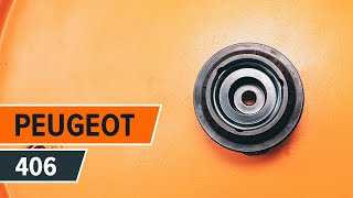 How to replace rear Strut Mount on PEUGEOT 406 TUTORIAL | AUTODOC