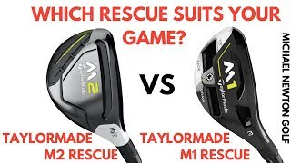 TaylorMad M2 Rescue V TaylorMade M1 Rescue - Which Rescue Suits Your Game?