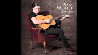Sam Woolf - Pretend (Official)