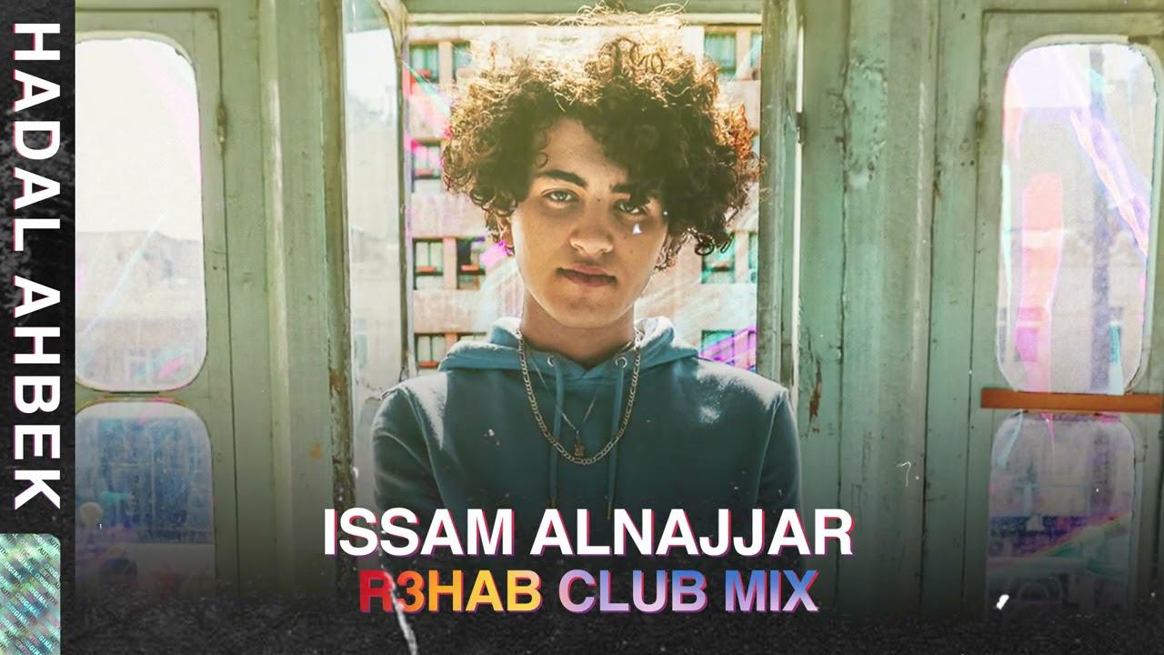 Issam Alnajjar - Hadal Ahbek (R3HAB Club Mix)