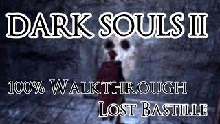 Dark Souls 2 100% Walkthrough #11 Lost Bastille & Belfry Luna (All Items & Secrets)