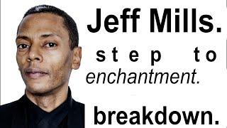 Jeff Mills   Step To Enchantment   Breakdown