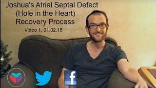 Joshua's Atrial Septal Defect (ASD) Recovery Video 1