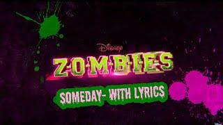 Someday W/ Lyrics- Z-O-M-B-I-E-S 💚o💟