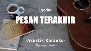 Download Pesan Terakhir - Lyodra ( Akustik Karaoke )