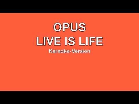 """OPUS - """"Live Is Life"""" Karaoke Version"""