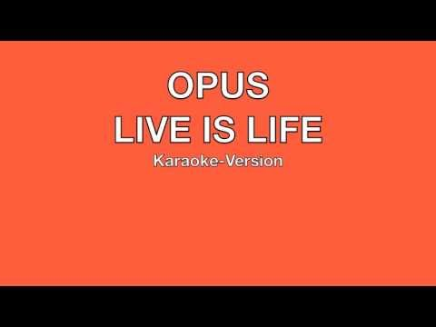 "OPUS - ""Live Is Life"" Karaoke Version"