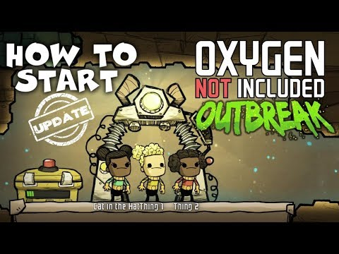 How to Start Your Colony After the Outbreak Upgrade - Oxygen Not Included Tutorial/Guide