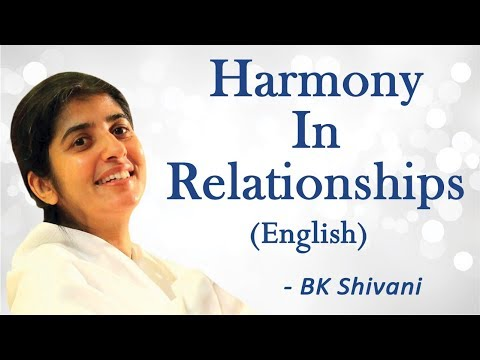 Harmony In Relationships: Part 5: BK Shivani (English)