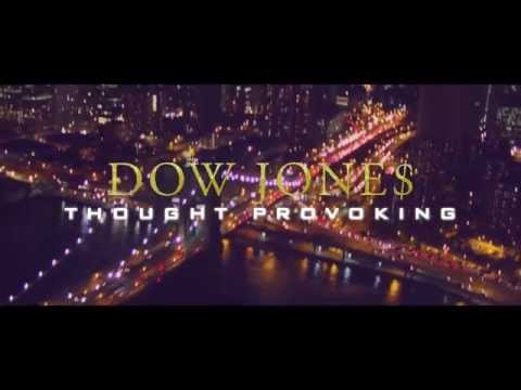 Dow Jone$ - Thought Provoking (The Film)