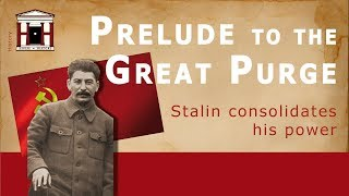 Prelude to the Great Purge   STALIN TURNS ON HIS ALLIES