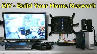 DIY - How To Build Your Home Network