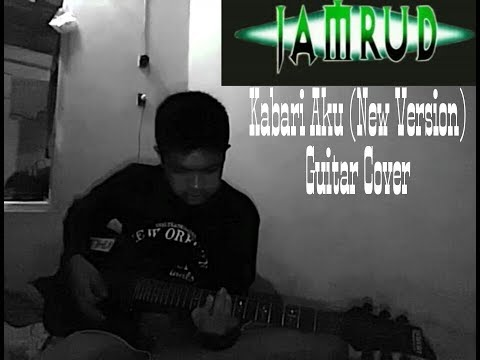 JAMRUD - Kabari Aku (New Version) Guitar Cover
