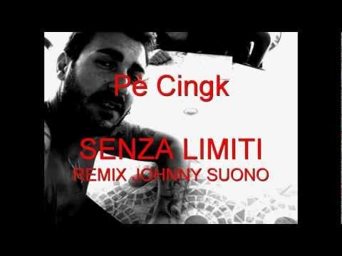 """Pè Cingk """"SENZA LIMITI"""" (JOHNNY SUONO REMIX) __SCYT U' SENG"""
