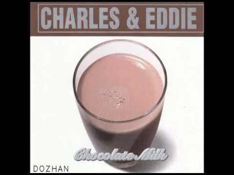 Charles & Eddie -  24/7 - 365