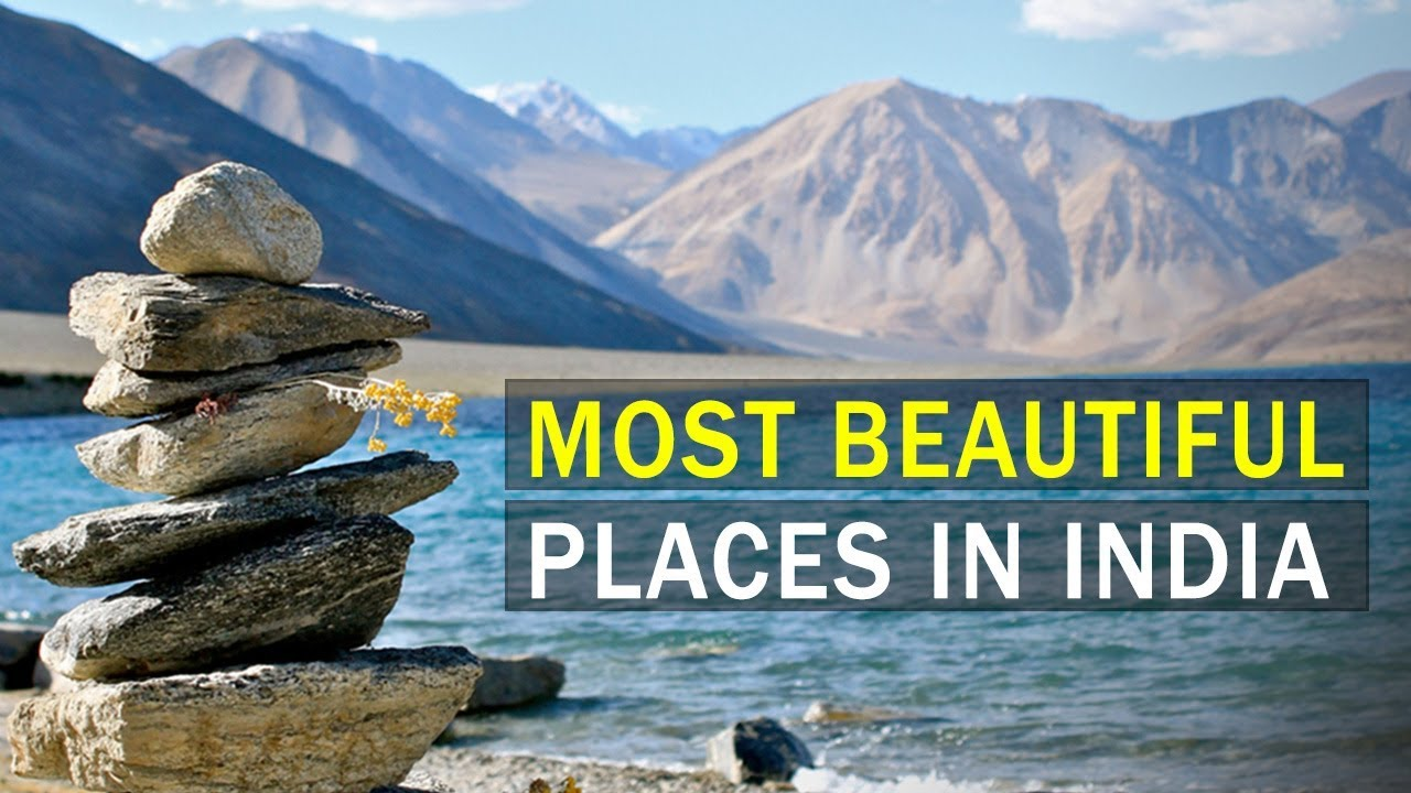 top 10 most beautiful places in india you must absolutely visit top 10 lists facts youtube