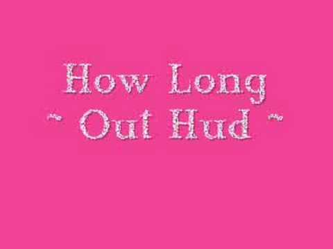 Клип Out Hud - How Long