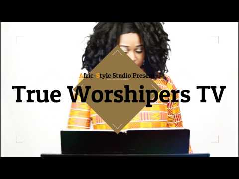 "Afric-Style STUDIO PRESENTS ""True Worshipers TV - La Haut by Axelle M."""