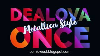 Dealova - Once - Style Metallica + Lirik Mp3
