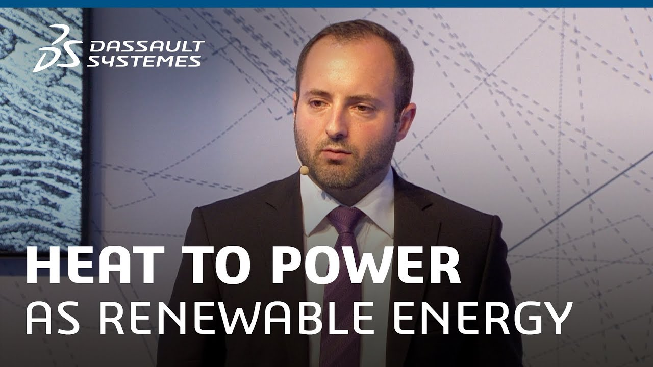 Heat to power as renewable energy @Design in the Age of Experience 2019 - Dassault Systèmes