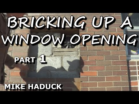 BRICKING UP A WINDOW OPENING part 1 of 2 Mike Haduck  YouTube