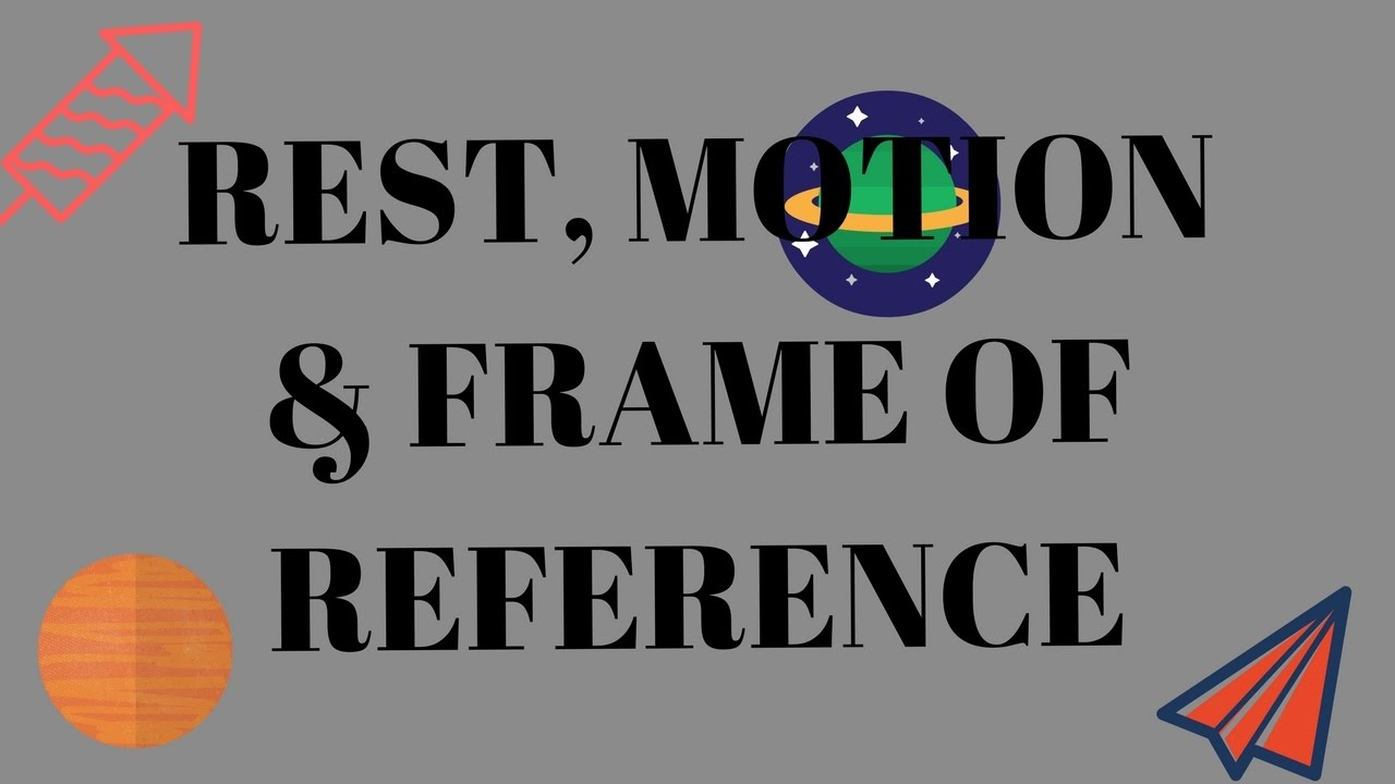 Rest, Motion And Frame Of Reference | Explained In Hindi | Inside ...