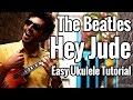 The Beatles - Hey Jude - Ukulele Tutorial - Uke Play Along