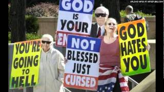 We Hate those Idiots at the Westboro Baptist Church