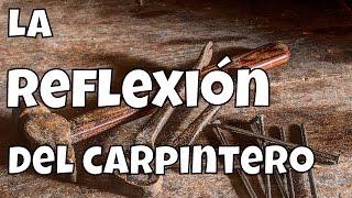 La Historia del Carpintero| Esfuérzate siempre| Reflexión