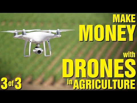 Make Money with Drones in Agriculture (Part 3 of 3)