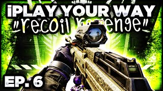 "REVENGE OF THE RECOIL! - ""iPlay Your Way"" EP. 6 (Call of Duty: Advanced Warfare)"