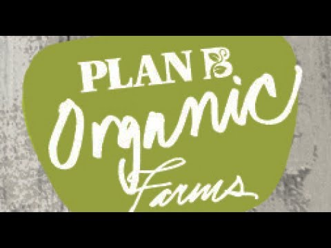 PLAN B Organic Farms  - Frank Mazzuca | Family Style