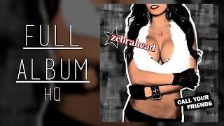 Zebrahead - Call Your Friends (Full Album)
